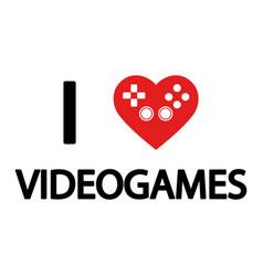 i love videogames concept vector image