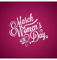 8 march women day vintage background vector image vector image