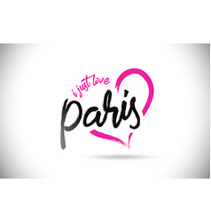 Paris i just love word text with handwritten font vector