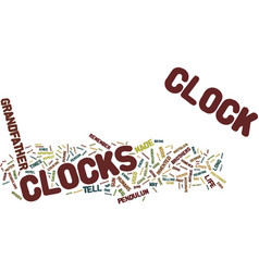 the origin of grandfather clocks text background vector image