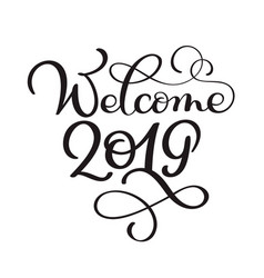 welcome 2019 year handwritten numbers on banner vector image
