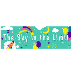 the sky is limit children inspirational banner vector image