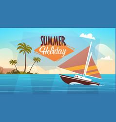 Summer vacation yacht sea landscape beautiful vector