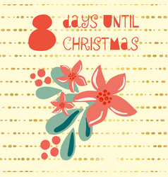 8 days until christmas vector image