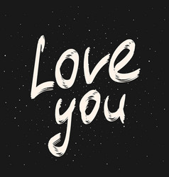 love you calligraphy lettering phrase hand drawn vector image