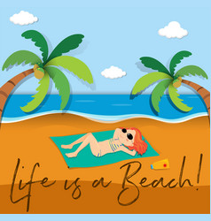 phrase expression for life is a beach vector image
