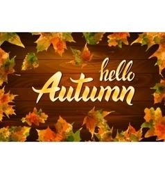 hello autumn text on wooden background orange leaf vector image