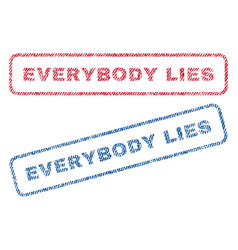 Everybody lies textile stamps vector