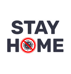 Stay at home slogan with sign stop virus vector