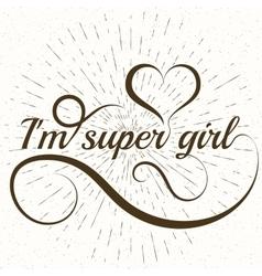 Conceptual handwritten phrase Super girl vector image