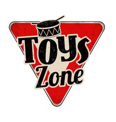 toys zone vintage rusty metal sign vector image vector image