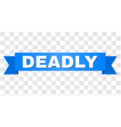 Blue tape with deadly text vector