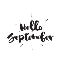 Hello September Hand drawn design calligraphy vector image