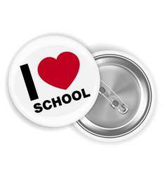 i love school steel pin brooch vector image