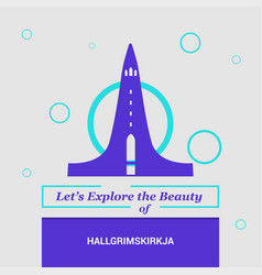 lets explore the beauty of hallgrimskirkja vector image
