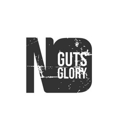 no guts no glory a simple beautiful typographic vector image