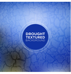 Sapphire blue grunge background with drought vector