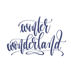 winter wonderland - hand lettering inscription vector image