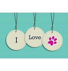 Hanging I love pets badges vector image