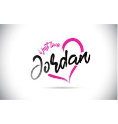jordan i just love word text with handwritten vector image