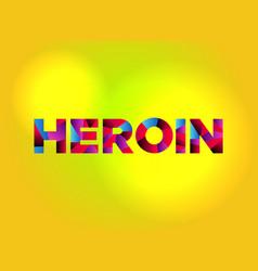 Heroin theme word art vector