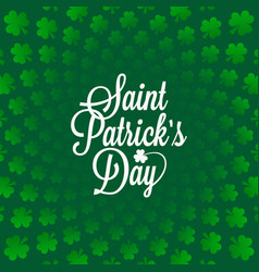patricks day vintage lettering on abstract green vector image