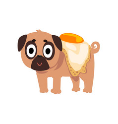 Cute funny pug dog character with a fried egg on vector