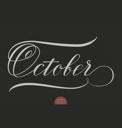 hand drawn lettering october elegant vector image