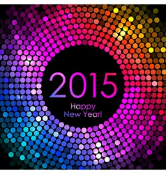 Happy New Year 2015 - colorful disco lights vector image