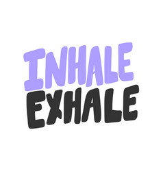 Inhale exhale sticker for social media content vector
