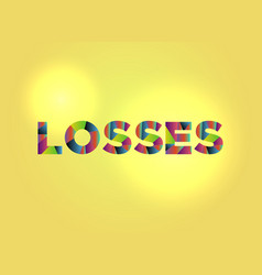 Losses theme word art vector