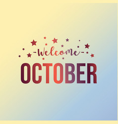 Welcome october text with star vector