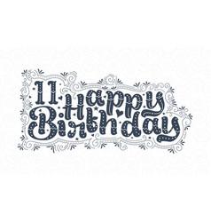 11th happy birthday lettering 11 years birthday vector