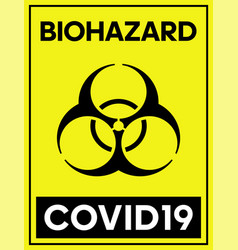 Biohazard covid19 yellow poster biohazard caution vector