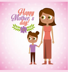 mom and daugther together happy mothers day vector image