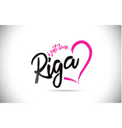 riga i just love word text with handwritten font vector image