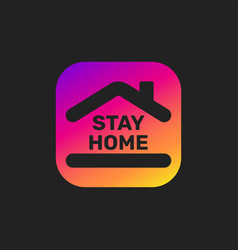 Stay home banner colorful sign on black vector