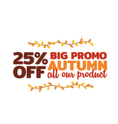 25 big promo autumn sale typography badge with vector image