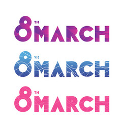 8 march womens day set of typography vector image