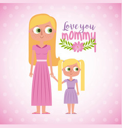 cute woman and daugther love you momy floral card vector image