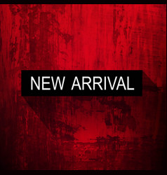 new arrival poster dark luxury grunge red texture vector image