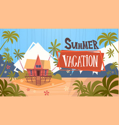 summer vacation bungalow house on sea beach vector image