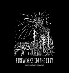 Fireworks city holidays sketch for your design vector