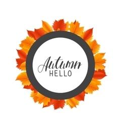 Hello Autumn round frame with hand drawn orange vector image