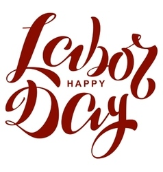 Happy labor day Lettering text for greeting card vector image vector image