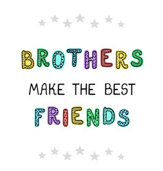brothers make best friends - fun hand drawn vector image