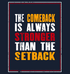 Inspiring motivation quote with text the comeback vector