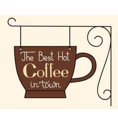 The best hot coffee in town vector image