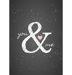 chalkboard style you and me greeting card design vector image