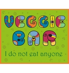 Inscription Veggie Bar I do not eat anyone vector